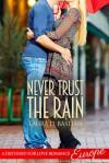 Never Trust The Rain - Laura D. Bastian