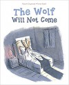 The Wolf Will Not Come - Myriam Ouyessad, Ronan Badel