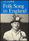 Folk Song In England - Albert Lancaster Lloyd
