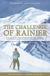 The Challenge of Rainier, 4th Edition: A Record of the Explorations and Ascents, Triumphs and Tragedies on - Dee Molenaar