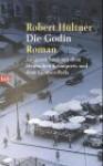 Die Godin. - Robert Hültner