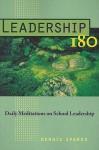 Leadership 180: Daily Meditations on School Leadership - Dennis Sparks