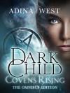Dark Child (Covens Rising): Omnibus Edition - Adina West
