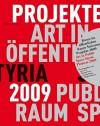 Kunst Im Ffentlichen Raum Steiermark/Art In Public Space: Projekte / Projects 2009 - Birgit Kulterer, Werner Fenz, Evelyn Kraus
