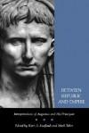 Between Republic and Empire: Interpretations of Augustus and His Principate - Kurt A. Raaflaub