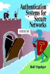 Authentication Systems for Secure Networks - Rolf Oppliger