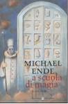 A scuola di magia e altre storie - Michael Ende, Bernhardt Oberdieck, Danilo Bramati, Riccardo Cravero
