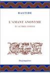 L'Amant anonyme et autres contes - Jean-François de Bastide
