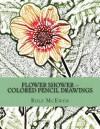 Flower Shower -- Colored Pencil Drawings - Rolf McEwen