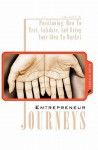 Entrepreneur Journeys: Positioning: How to Test, Validate, and Bring Your Idea to Market - Sramana Mitra