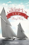 The Quest for the America's Cup: Sailing to Victory (RI) (The History Press) - Richard V. Simpson