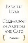 Parallel Lives: Comparison of Aristides and Cato - Plutarch