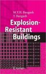 Explosionresistant Buildings - M.Y.H. Bangash, T. Bangash