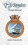 T.S Royalist: A Voyage Manual - Antony Cummins