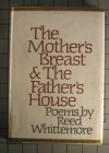 The Mother's Breast and the Father's House: Poems - Reed Whittemore