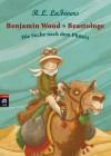 Benjamin Wood - Beastologe - Die Suche nach dem Phönix: Band 1 (German Edition) - Robin L. LaFevers, Nina Dulleck, Tanja Ohlsen