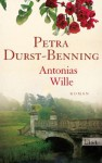 Antonias Wille (German Edition) - Petra Durst-Benning