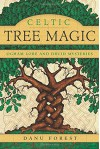 Celtic Tree Magic: Ogham Lore and Druid Mysteries - Danu Forest
