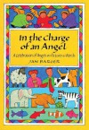 In the Charge of an Angel: A Celebration of Angels in Pictures & Words - Jan Barger
