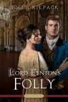 Lord Fenton's Folly - Josi S. Kilpack