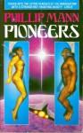 Pioneers - Phillip Mann