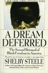 A Dream Deferred: The Second Betrayal of Black Freedom in America - Shelby Steele