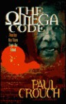 The Omega Code: Another Has Risen from the Dead - Paul F. Crouch Sr., Lance Charles