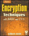 Learn Encryption Techniques with Basic C++ [With *] - Gilbert Held