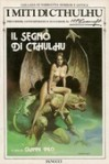 Il segno di Cthulhu - August Derleth, William Hope Hodgson, Gianni Pilo, Maria Teresa Tirone, Fabio Calabrese