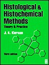 Histological & Histochemical Methods: Theory and Practice - John A. Kiernan
