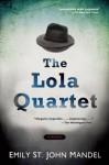 The Lola Quartet - Emily St. John Mandel