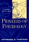Pioneers of Psychology (Third Edition) - Raymond E. Fancher