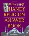 The Handy Religion Answer Book - John Renard