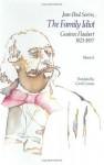 The Family Idiot 5: Gustave Flaubert 1821-1857 - Jean-Paul Sartre, Carol Cosman