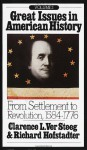 Great Issues in American History 1: From Settlement to Revolution 1584-1776 - Richard Hofstadter, Clarence L. Ver Steeg, Clarence Lester Ver Steeg