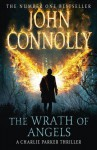 The Wrath of Angels (Charlie Parker, #11) - John Connolly