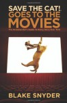 Save the Cat! Goes to the Movies: The Screenwriter's Guide to Every Story Ever Told - Blake Snyder