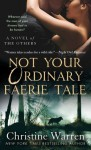 Not Your Ordinary Faerie Tale (The Others, #12) - Christine Warren