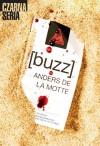 [buzz] - Anders de la Motte