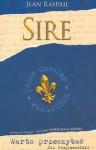 Sire - Jean Raspail
