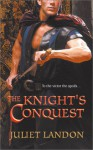 The Knight's Conquest - Juliet Landon
