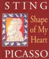 Shape Of My Heart (Art & Poetry Series) - Sting, Linda Sunshine, Pablo Picasso