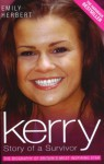 Kerry: Story of a Survivor: The Biography of Britain's Most Inspiring Star - Emily Herbert