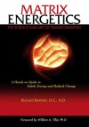 Matrix Energetics: The Science and Art of Transformation - Richard Bartlett