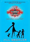 Motherhood Comes Naturally (and Other Vicious Lies) - Jill Smokler