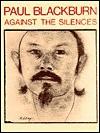 Against The Silences - Paul Blackburn