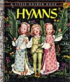 The Little Golden Book of Hymns - Elsa Jane Werner, Corinne Malvern