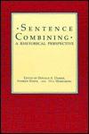 Sentence Combining: A Rhetorical Perspective - Donald A. Daiker, Donald A. Daiker, Andrew Kerek