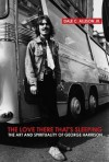 The Love There That's Sleeping: The Art and Spirituality of George Harrison - Dale C. Allison Jr.