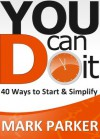 You can DO it - Mark Parker